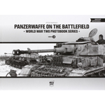 Panzerwaffe On The Battlefield - World War TWO Photobook Series Volume 3