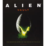 Alien Vault - The Definitive Story Of The Making Of The Film