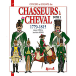 Chasseurs à cheval 1779-1815 Tome 1